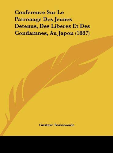 Conference Sur Le Patronage Des Jeunes Detenus, Des Liberes Et Des Condamnes, Au Japon (1887) par Gustave Boissonade