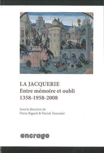 La Jacquerie : Entre mémoire et oubli (1358-1958-2008) par Pierre Rigault