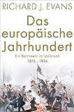 Produkt-Bild: Das europäische Jahrhundert: Ein Kontinent im Umbruch - 1815-1914