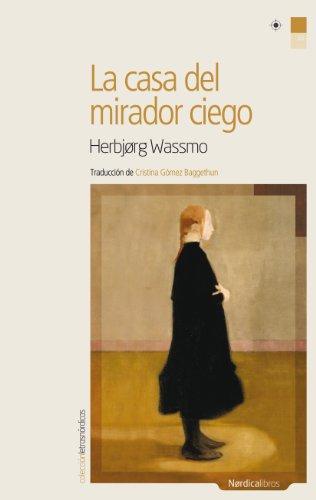 La casa del mirador ciego (Letras Nórdicas nº 19) por Herbjog Wassmo