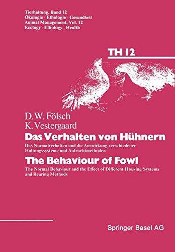 Das Verhalten von Hühnern/The Behaviour of Fowl: Das Normalverhalten Und Die Auswirkung Versch. Haltungssyst. (Tierhaltung   Animal Management)