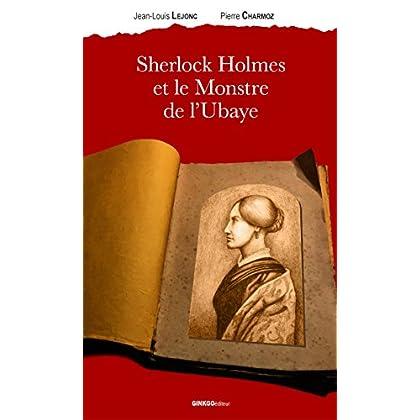 Sherlock Holmes et le Monstre de l'Ubaye (Lettres d'ici & d'ailleurs)