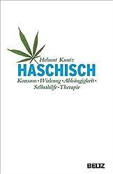 Haschisch. Konsum - Wirkung - Abhängigkeit - Selbsthilfe - Therapie