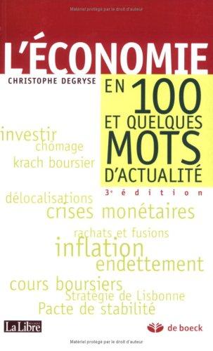 L'économie en 100 et quelques mots d'actualité par Christophe Degryse