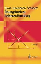 Übungsbuch zu Felderer/Homburg (Springer-Lehrbuch)