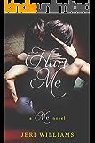 Hurt Me: A 'Me' Novel