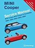 Mini Cooper Service Manual 2002, 2003, 2004, 2005, 2006: Mini Cooper, Mini Cooper S, Convertible...
