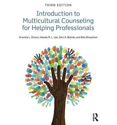 [(Introduction to Multicultural Counseling for Helping Professionals)] [ By (author) Graciela L. Orozco, By (author) Wanda M. L. Lee, By (author) John A. Blando, By (author) Bita Shooshani ] [March, 2014]