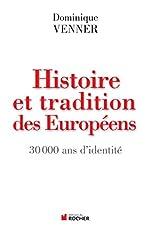 Histoire et tradition des Européens - 30 000 ans d'identité de Dominique Venner