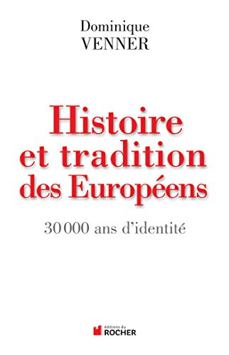 Histoire et tradition des Européens : 30 000 ans d'identité