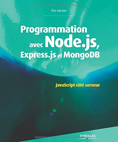 PROGRAMMATION AVEC NODE.JS, EXPRESS.JS ET MONGODB by ?RIC SARRION