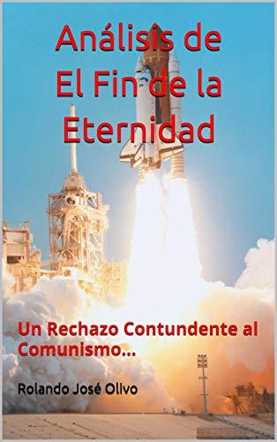 Análisis  de El Fin de la Eternidad: Un Rechazo Contundente al Comunismo... (Spanish Edition)