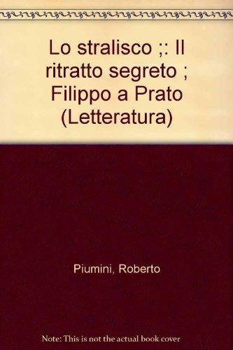 Lo stralisco-Il ritratto segreto-Filippo Prato