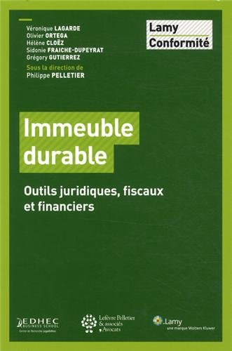 Immeuble durable: Outils juridiques, fiscaux et financiers.
