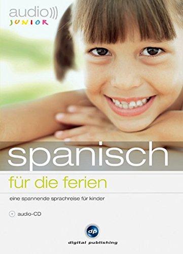 audio junior spanisch - für die ferien: Eine spannende Sprachreise für Kinder