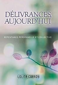 Délivrances, Aujourd'hui par Lolita Corroy