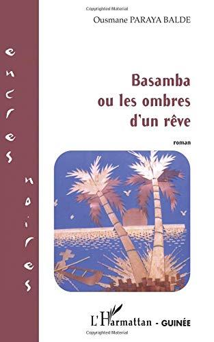 Basamba ou les ombres d'un rêve par Ousmane Paraya Balde