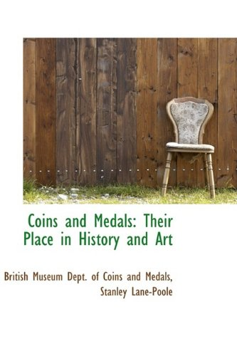 Coins and Medals: Their Place in History and Art