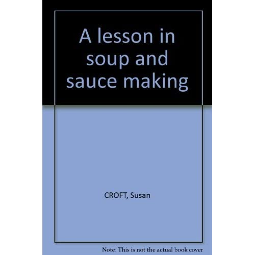 A lesson in soup and sauce making