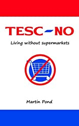 Tesc-No - Living without supermarkets (English Edition)