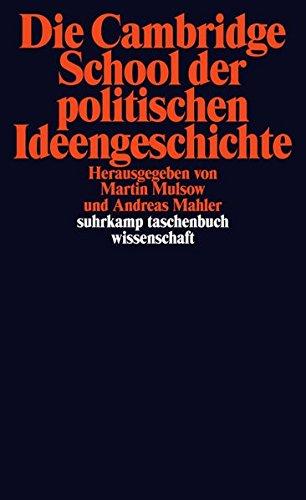 Die Cambridge School der politischen Ideengeschichte (suhrkamp taschenbuch wissenschaft, Band 1925)