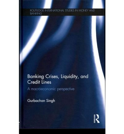 (BANKING CRISES, LIQUIDITY, AND CREDIT LINES) BY [SINGH, GURBACHAN](AUTHOR)HARDBACK