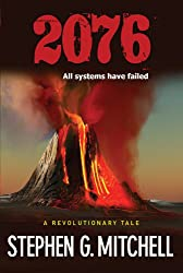 2076: A Revolutionary Tale: All Systems Have Failed