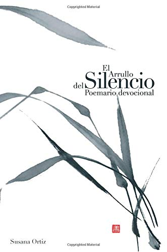 El Arrullo del Silencio por Susana Ortiz