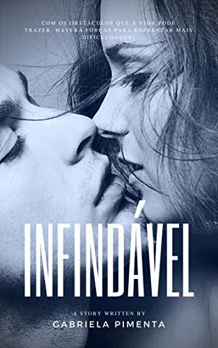 Infindável (Irresistível Livro 4) (Portuguese Edition) por Gabriela  Pimenta