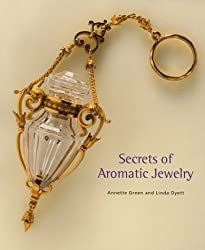Secrets of Aromatic Jewelry by Annette Green (1999-02-15)