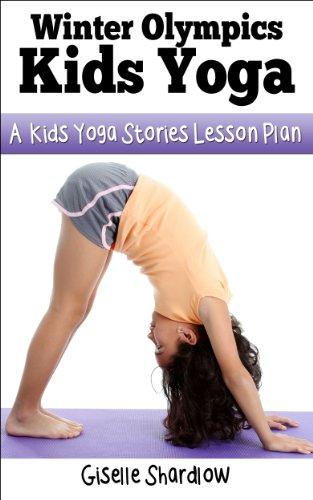 Winter Olympics Yoga: A Kids Yoga Stories Lesson Plan (English ...