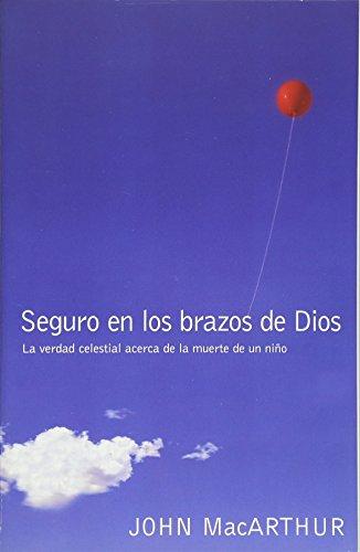 Seguro En Los Brazos de Dios: La Verdad Celestial Acerca de la...