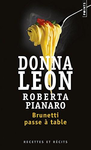 Brunetti passe à table. Recettes et récits