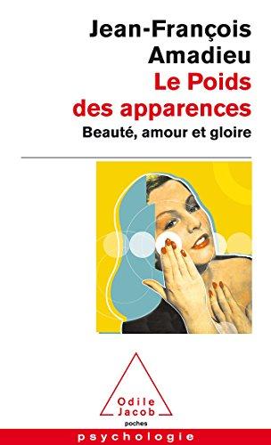 Le Poids des apparences: Beauté, amour et gloire