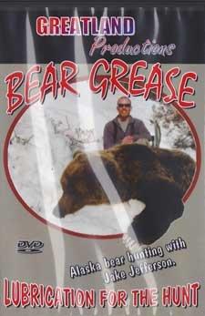 Bear Grease ~ Alaska Hunting DVD