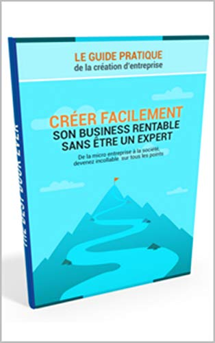 pdf gratuit cr er facilement son business rentable sans tre un expert le guide pratique de la. Black Bedroom Furniture Sets. Home Design Ideas