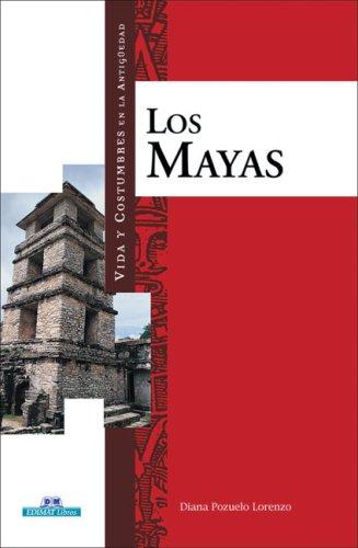 Los mayas (Vida Y Costumbres)