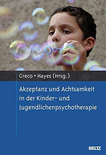 Akzeptanz und Achtsamkeit in der Kinder- und Jugendlichenpsychotherapie