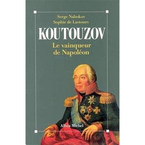Koutouzov : Le vainqueur de Napoléon