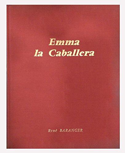 Ren Baranger. Emma, la Caballera : Ou Madame Calais, caballera en plaza, grande figure de la tauromachie franaise. Prfac par Auguste Lafront Paco Tolosa