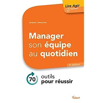 Manager son équipe au quotidien : 70 outils pour réussir