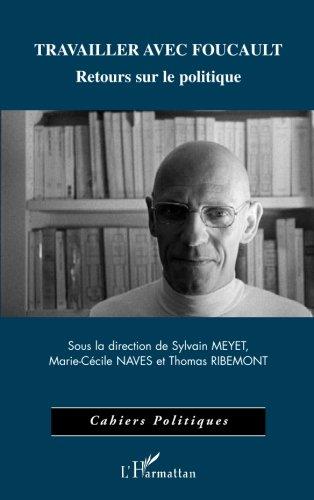 Travailler avec Foucault : Retours sur le politique