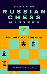 Secrets of the Russian Chess Masters: Fundamentals of the Game, Volume 1 by Lev Alburt (1997-08-01)