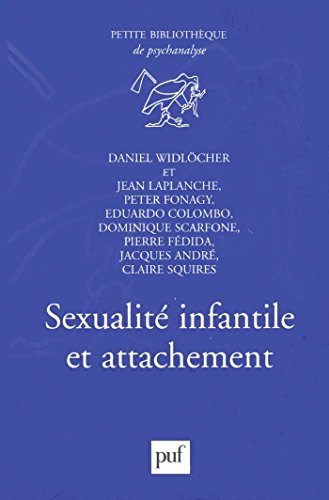 Sexualité infantile et attachement (Petite bibliothèque de psychanalyse)