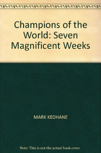 Champions of the World: Seven Magnificent Weeks por Mark Keohane