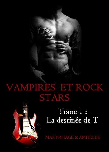 Book's Cover of Vampires et Rock Stars Tome 1  La Destinée de T
