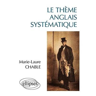 Le Thème anglais systématique: 950 phrases de thème