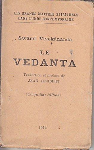 Swâmi Vivekânanda. Le Védânta, traduit de l'anglais par Jean Herbert par Narendranatha Datta, connu sous le nom de Swami Vivekananda