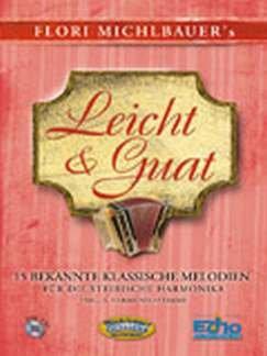 Leicht + Guat - 15 Leichte Klassische Stuecke. Handharmonika
