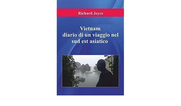 Vietnam Diario Di Un Viaggio Nel Sud Est Asiatico EBook Richard Joyce Amazonit Kindle Store